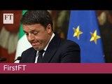 Renzi to resign, Austria rejects far-right | FirstFT