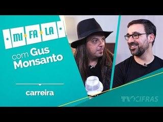 MiFaLa com Gus Monsanto -  Carreira