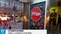 Notre Europe : en Hongrie, la démocratie confisquée par Viktor Orban