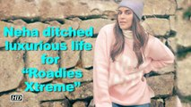 """Neha Dhupia ditched luxurious life for """"Roadies Xtreme"""""""