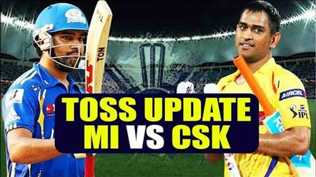 IPL 2018 : CSK wins toss, MS Dhoni chose to ball first । Mumbai vs CSK | वनइंडिया हिंदी