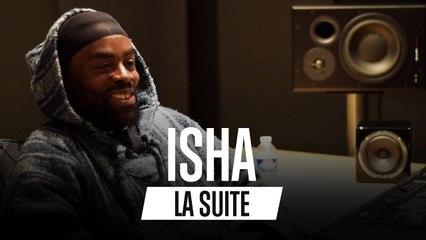La Suite #4 - Interview Isha