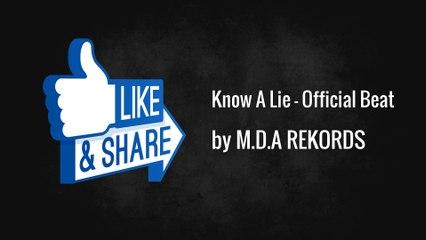 Know A Lie - Official Beat - M.D.A REKORDS