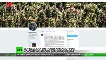 """El ELN declara un """"paro armado"""" en Colombia por no continuar con los diálogos de paz"""