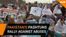 Pakistan's Pashtuns rally against abuses by security forces