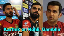 IPL 2018   Karthik talks about Virat Kohli, Gautam Gambhir and Mitchell Starc