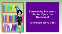 Remove the Password Set for Open the Document  I  Microsoft Word 365