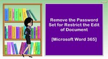 Remove the Password Set for Restrict the Edit of Document  I  Microsoft Word 365