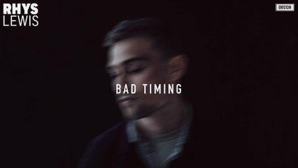 Rhys Lewis - Bad Timing