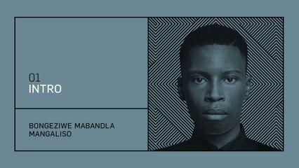 Bongeziwe Mabandla - Intro