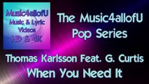 Thomas Karlsson Feat. G. Curtis - When You Need It (HD Lyric Music Video) Music4allofU Pop Series