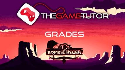 The Game Tutor Grades Bombslinger