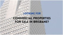 Looking for commercial property for sale in Brisbane?