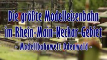 Modelleisenbahn Odenwald - Die größte Modellbahn in Süddeutschland - Ein Video von Pennula für alle Freunde der Modelleisenbahn bzw. Modellbahn
