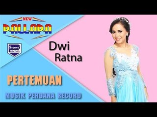PERTEMUAN - Dwi Ratna - New Pallapa [Official]