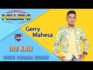 GERRY MAHESA  - 100 KALI - New Pallapa [Official]