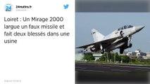Loiret. Un Mirage perd une bombe d'exercice au-dessus d'une usine, deux blessés.