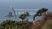 Clean Bandit feat. Julia Michaels -  I Miss You Love Songs Remix