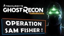 Ghost Recon Wildlands : Opération SAM FISHER | GAMEPLAY FR