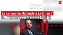Le conseil de Hollande à Le Drian ? «Stupide», selon François Loncle
