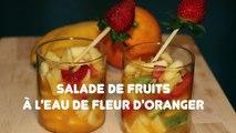 Salade de fruits à la fleur d'oranger
