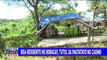 #SentroBalita: Mga residente ng Boracay, tutol sa pagtatayo ng casino