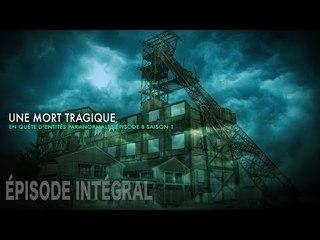 Enquête paranormale S01-EP08: Une mort tragique