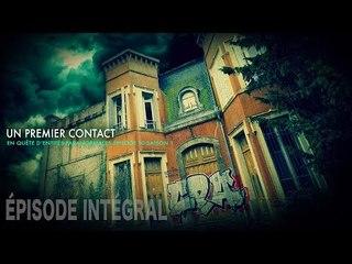 Enquête paranormale S01-EP10: Un premier contact