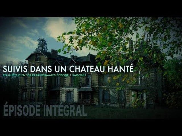 Enquête paranormale S02-EP01 : Suivis dans un château hanté