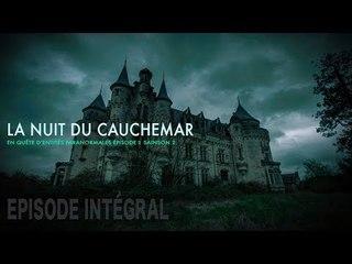 Enquête paranormale S02-EP02 : La nuit du cauchemar...