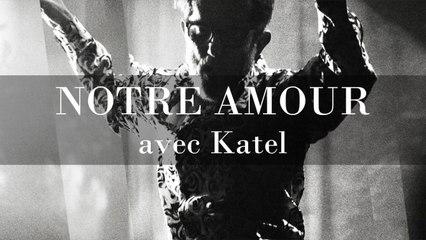 KENT Ft. Katel - Notre amour - Live au Café de la Danse, 2017 (Officiel)