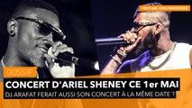 Concert d'Ariel Sheney : DJ Arafat fera aussi son concert le même jour ???