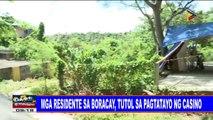 Mga residente sa Boracay, tutol sa pagtatayo ng casino