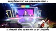 """Sau sự cố đón U23 Việt Nam, Lại Thanh Hương đã trở lại và giành chiến thắng 105 triệu đồng tại """"Quý Cô Hoàn Hảo"""""""