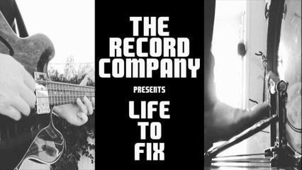 The Record Company - Life To Fix