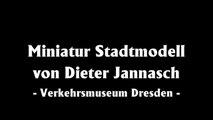 Miniatur Stadtmodell Dresden mit Straßenbahn - Ein Video von Pennula für alle Freunde der Modelleisenbahn bzw. Modellbahn