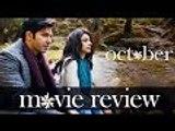 October Movie Review By Bharathi Pradhan   Varun Dhawan, Banita Sandhu