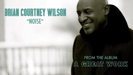 Brian Courtney Wilson - Noise