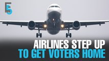 EVENING 5: Airlines step up to get voters home