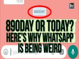 WhatsApp beta users are seeing 89oday instead of today. Here's why