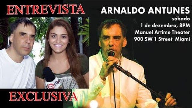 Arnaldo Antunes se apresenta nos EUA - Miami e New York - Confira a entrevista