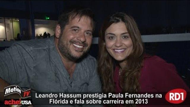 Leandro Hassum prestigia Paula Fernandes nos EUA e nos fala sobre os projetos para 2013