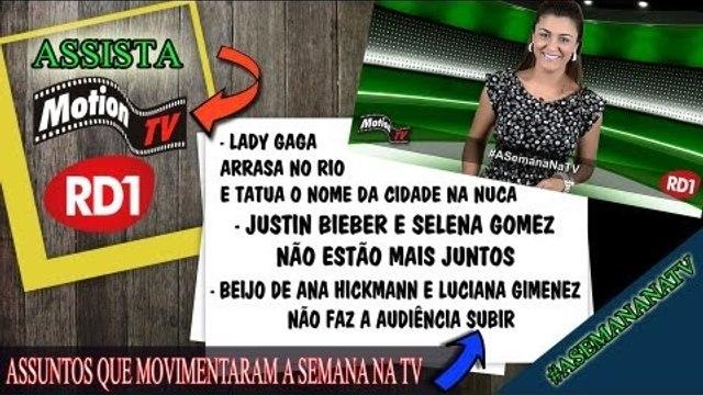 """Bieber e Selena se separam - Gaga tatua """"R†O"""" na nuca - Ana Hickmann e Luciana Gimenez se beijam"""