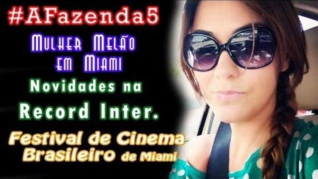 Kd o segmento sobre AFazenda5? Mulher Melão em Miami - Novidades na Record Internacional