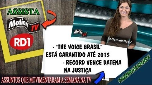 """#ASemanaNaTV: """"The Voice Brasil"""" está garantido até 2015 - Record vence Datena na justiça"""