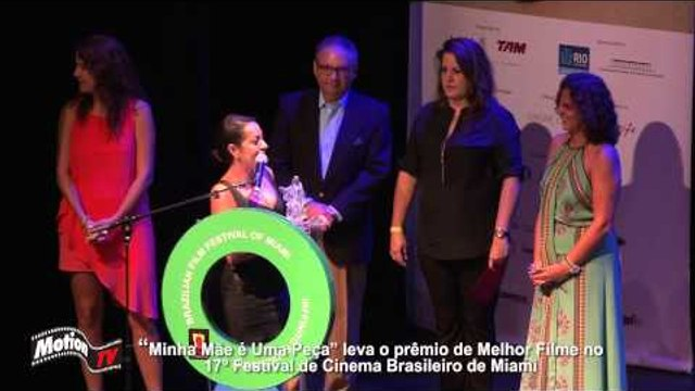 Minha Mãe é uma Peça leva prêmio em Miami -- Brazilian Film Festival 2013