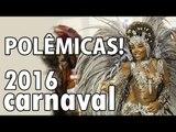 POLÊMICAS: Ludmilla, Val Marchiori, Claudia Leitte, Monica Iozzi, Naldo Benny e mais | Carnaval 2016