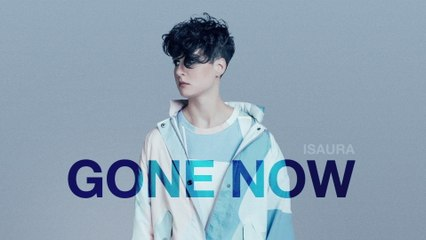 Isaura - Gone Now