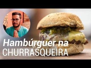 Como fazer Hambúrguer na Churrasqueira - Web à Milanesa
