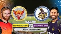 IPL 2018 Match 10- Kolkata Knight Riders(KKR) vs Sunrisers Hyderabad(SRH) Playing XI